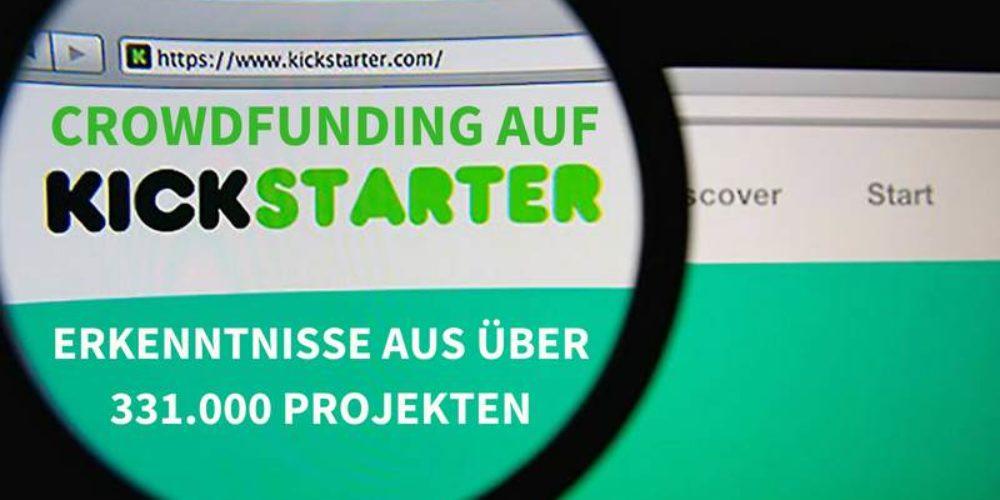 Crowdfunding mit Kickstarter – Erkenntnisse aus über 331.000 Projekten